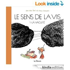 Le Sens de la vis - Tome 1 - Volume 1 : La vacuit� (French Edition)