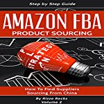 Amazon FBA Product Sourcing: How to Find Suppliers, Sourcing from China | Rizzo Rocks