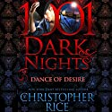 Dance of Desire: 1001 Dark Nights Audiobook by Christopher Rice Narrated by Natalie Ross