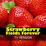Strawberry Fields Forever (TV Version)