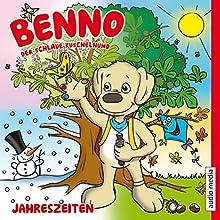 Jahreszeiten (Benno, der schlaue Kuschelhund) (       ungekürzt) von Katharina Hohner Gesprochen von: Christoph Jablonka