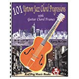 101 Uptown Jazz Chord Progressions with Guitar Chord Frames ~ Larry McCabe