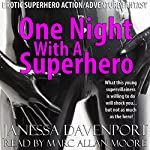 One Night with a Superhero: Erotic Superhero Action Adventure Fantasy | Janessa Davenport