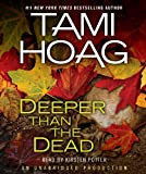 By Tami Hoag: Deeper Than the Dead [Audiobook]