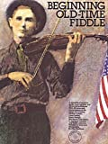 Beginning Old-Time Fiddle (0825601886) by Kaufman, Alan