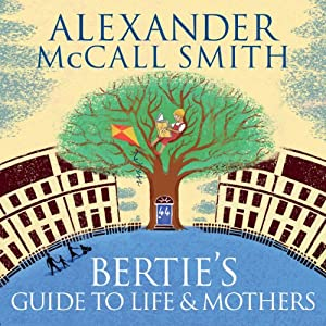 Bertie's Guide to Life and Mothers Audiobook