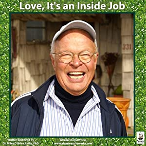 Love: It's an Inside Job | [Miles O'Brien Riley]
