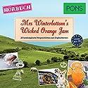 Mrs Winterbottom's Wicked Orange Jam (PONS Hörbuch Englisch): 20 landestypische Hörgeschichten zum Englischlernen Hörbuch von Emma Bullimore, Mary Evans, Emma Blake Gesprochen von: Guy Slocombe