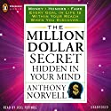 The Million Dollar Secret Hidden in Your Mind: Tarcher Success Classics (       UNABRIDGED) by Anthony Norvell Narrated by Joel Fotinos