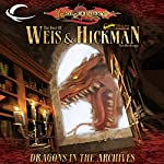 Dragons in the Archives: A Dragonlance Anthology | Margaret Weis,Tracy Hickman