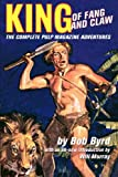 King Of Fang & Claw: The Complete Pulp Magazine Adventures (1440458995) by Byrd, Bob