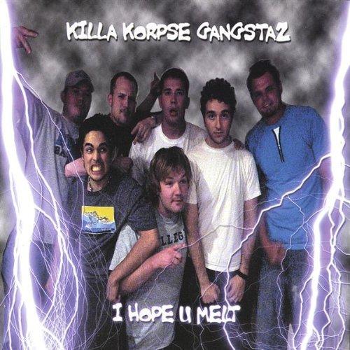 I Hope U Melt by Killa Korpse Gangstaz (2002-08-02)