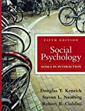 Social Psychology: Goals in Interaction with MyPsychLab and Pearson eText (5th Edition) (020577380X) by Kenrick, Douglas T.