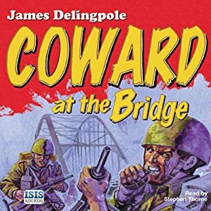 Coward at the Bridge | [James Delingpole]
