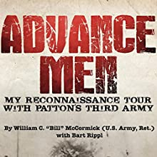 Advance Men: My Reconnaissance Tour With Patton's Third Army Audiobook by William C.