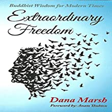 Extraordinary Freedom: Buddhist Wisdom for Modern Times Audiobook by Dana Marsh Narrated by Margo Vaughn Nelson
