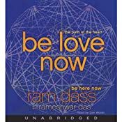 Be Love Now: The Path of the Heart | [Ram Dass, Rameshwar Das]