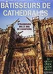 B�tisseurs de Cath�drales - Strasbour...
