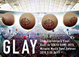 20th Anniversary Final GLAY in TOKYO DOME 2015 Miracle Music Hunt Forever[DVD-STANDARD EDITION-(DAY1)]