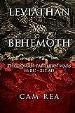 Leviathan vs. Behemoth: The Roman-Parthian Wars 66 BC-217 AD