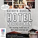 Hotel K (Kerobokan) (       UNABRIDGED) by Kathryn Bonella Narrated by Nicholas Bell