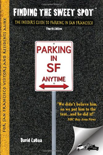 Finding The Sweet Spot - The Insider'S Guide To Parking In San Francisco