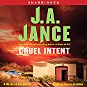 Cruel Intent: A Novel of Suspense Audiobook by J. A. Jance Narrated by Karen Ziemba