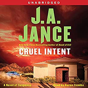 Cruel Intent: A Novel of Suspense | [J. A. Jance]