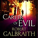 Career of Evil (       UNABRIDGED) by Robert Galbraith Narrated by Robert Glenister
