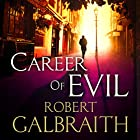 Career of Evil Audiobook by Robert Galbraith Narrated by Robert Glenister
