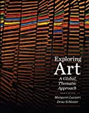 img - for By Margaret Lazzari - Exploring Art: A Global, Thematic Approach (4th Edition) (1.3.2011) book / textbook / text book