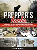 Preppers Hacks: Thoughtful Hacks To Prepare Yourself For Surviving Natural Disasters (Earthquakes, Volcanic Eruptions, Floods, etc) (Preppers Hacks, Preppers Hacks books, preppers survival)