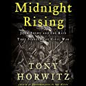 Midnight Rising: John Brown and the Raid That Sparked the Civil War Audiobook by Tony Horwitz Narrated by Dan Oreskes