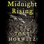 Midnight Rising: John Brown and the Raid That Sparked the Civil War | Tony Horwitz