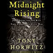 Midnight Rising: John Brown and the Raid That Sparked the Civil War | [Tony Horwitz]