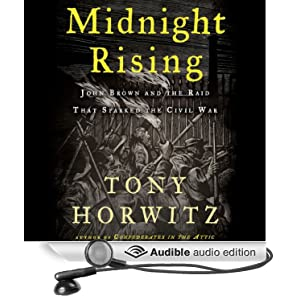Midnight Rising - John Brown and the Raid That Sparked the Civil War - Tony Horwitz
