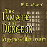 The Inmate of the Dungeon | W. C. Morrow