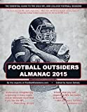 img - for Football Outsiders Almanac 2015: The Essential Guide to the 2015 NFL and College Football Seasons by Aaron Schatz (2015-08-01) book / textbook / text book