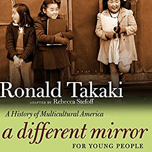 A Different Mirror for Young People: A History of Multicultural America Hörbuch von Rebecca Stefoff, Ronald Takaki Gesprochen von: Fajer Al-Kaisi