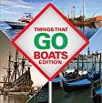 Things That Go - Boats Edition: Boats...