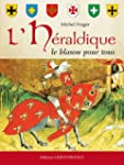 L'Hraldique : Le blason pour tous