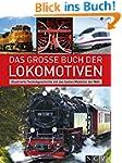 Das gro�e Buch der Lokomotiven: Illus...
