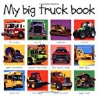 My Big Truck Book by Editor