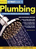Ultimate Guide to Plumbing: Complete Projects for the Home - 1580113117