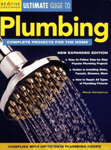 Ultimate Guide to Plumbing: Complete Projects for the Home - Creative Homeowner - 1580113117 - ISBN: 1580113117 - ISBN-13: 9781580113113