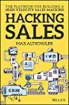 Hacking Sales: The Ultimate Playbook...