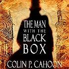 The Man with the Black Box Hörbuch von Colin P. Cahoon Gesprochen von: Jay Willick