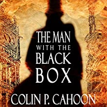 The Man with the Black Box Audiobook by Colin P. Cahoon Narrated by Jay Willick