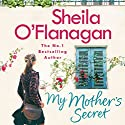 My Mother's Secret Audiobook by Sheila O'Flanagan Narrated by Aoife McMahon