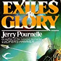 Exiles to Glory (       UNABRIDGED) by Jerry Pournelle Narrated by Wyatt Fenner